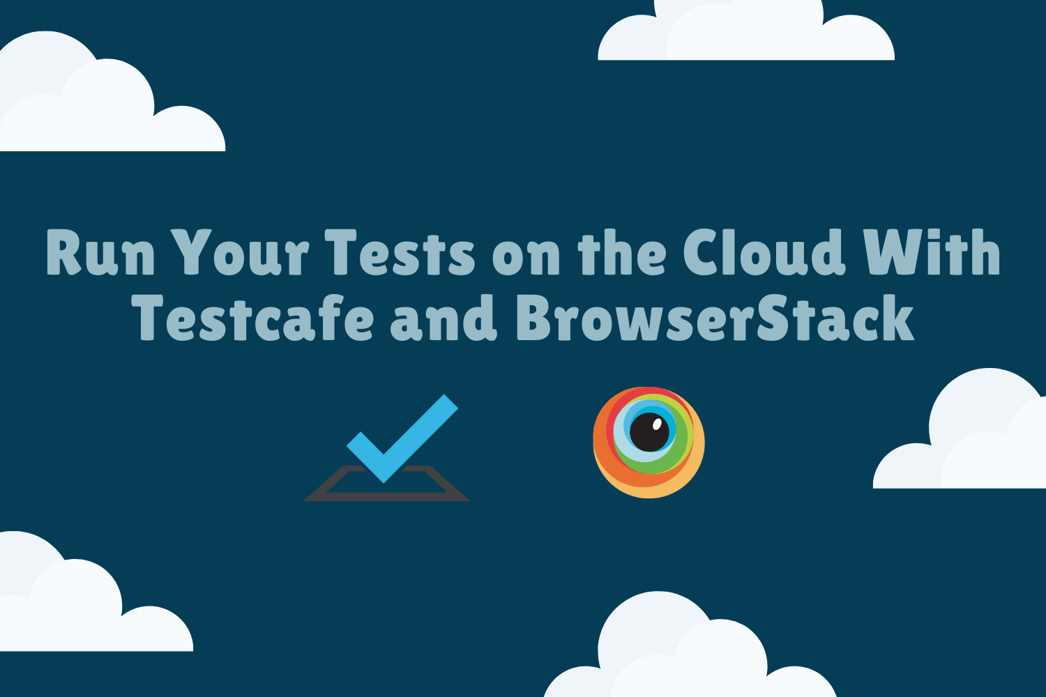 Run Your Tests on the Cloud With TestCafe and BrowserStack