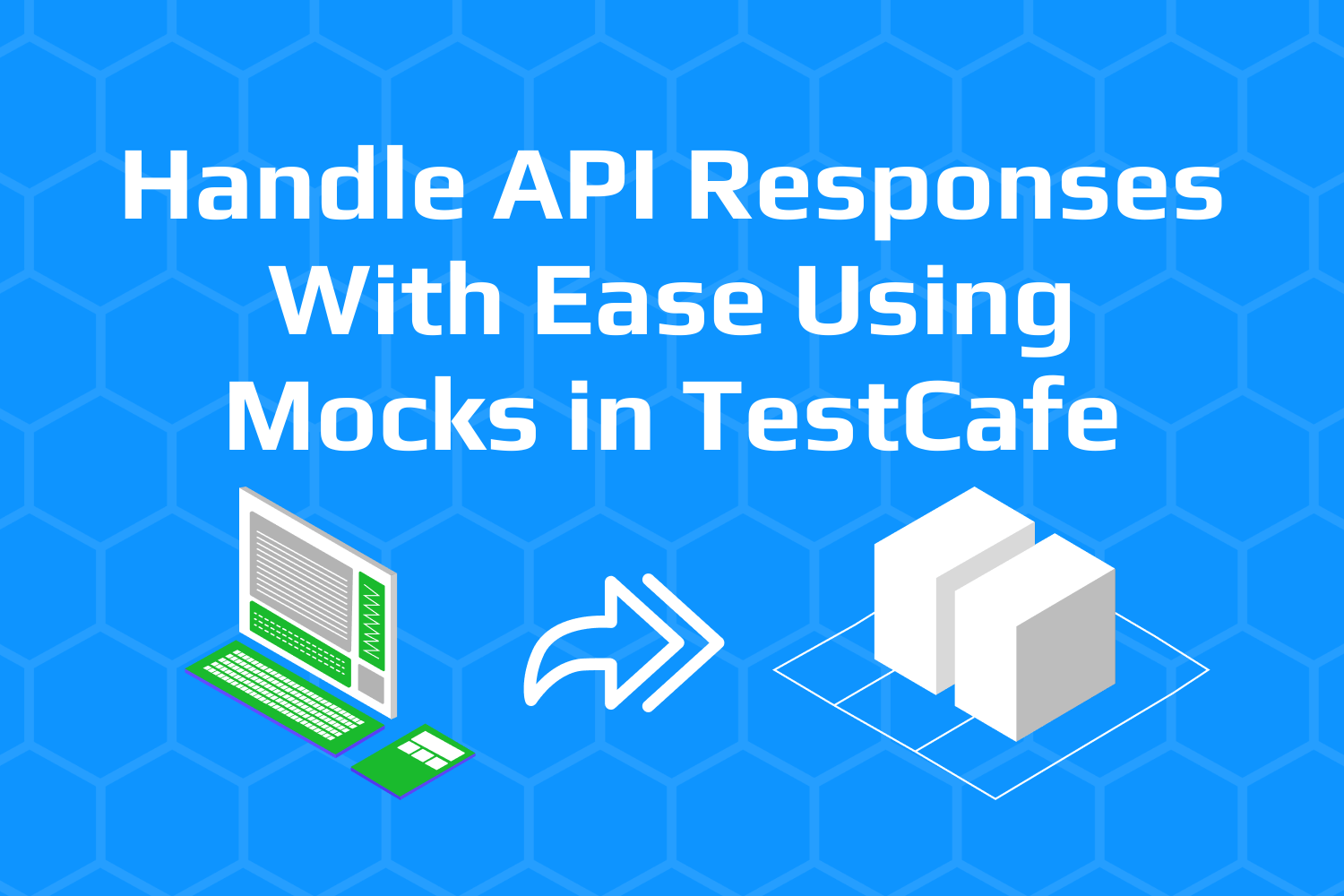 Handle API Responses With Ease Using Mocks in TestCafe