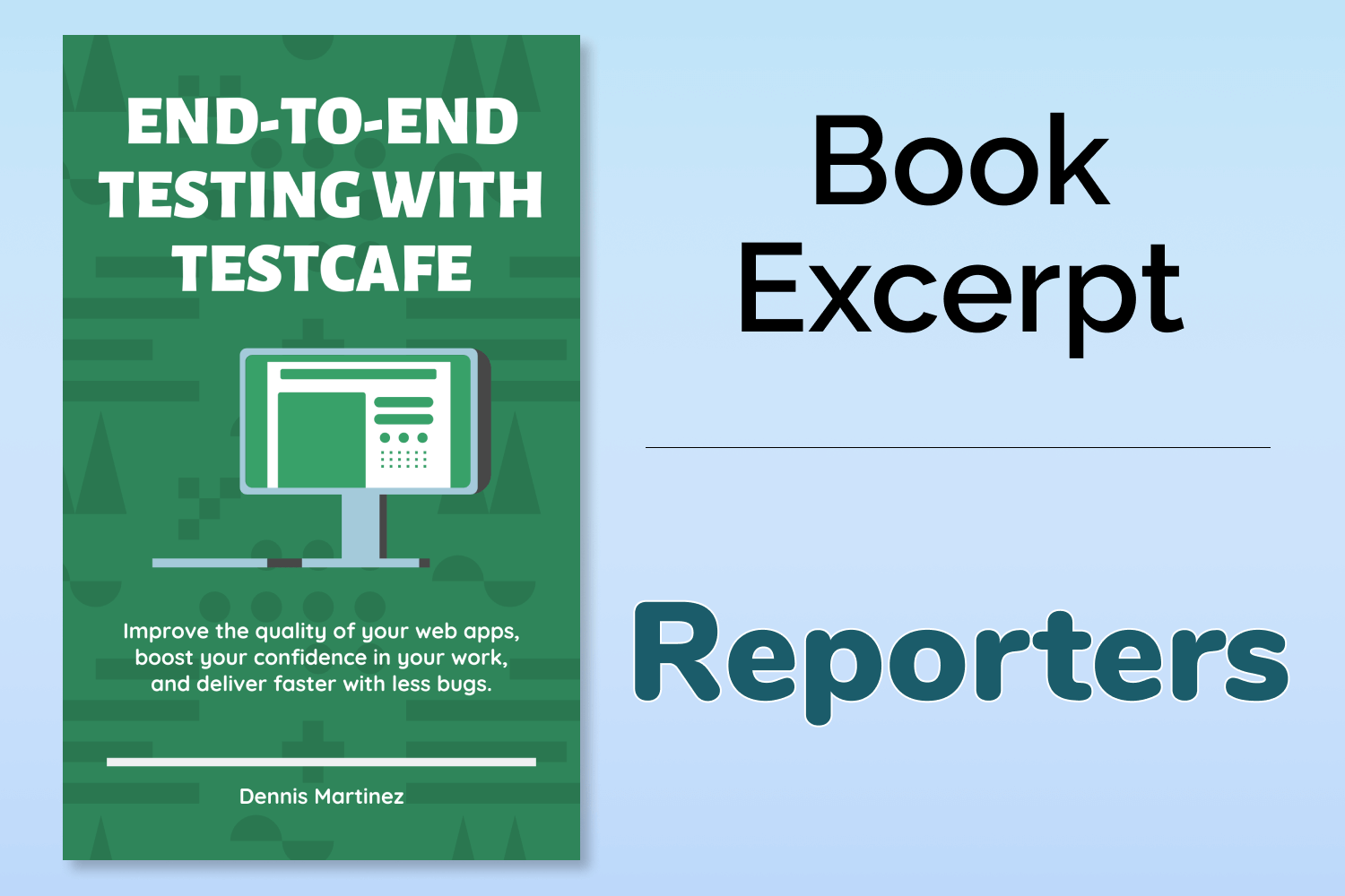 End-to-End Testing with TestCafe Book Excerpt: Reporters