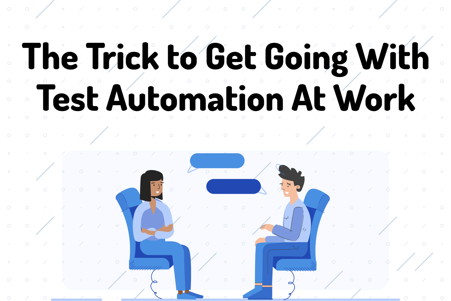 The Trick to Get Going With Test Automation At Work
