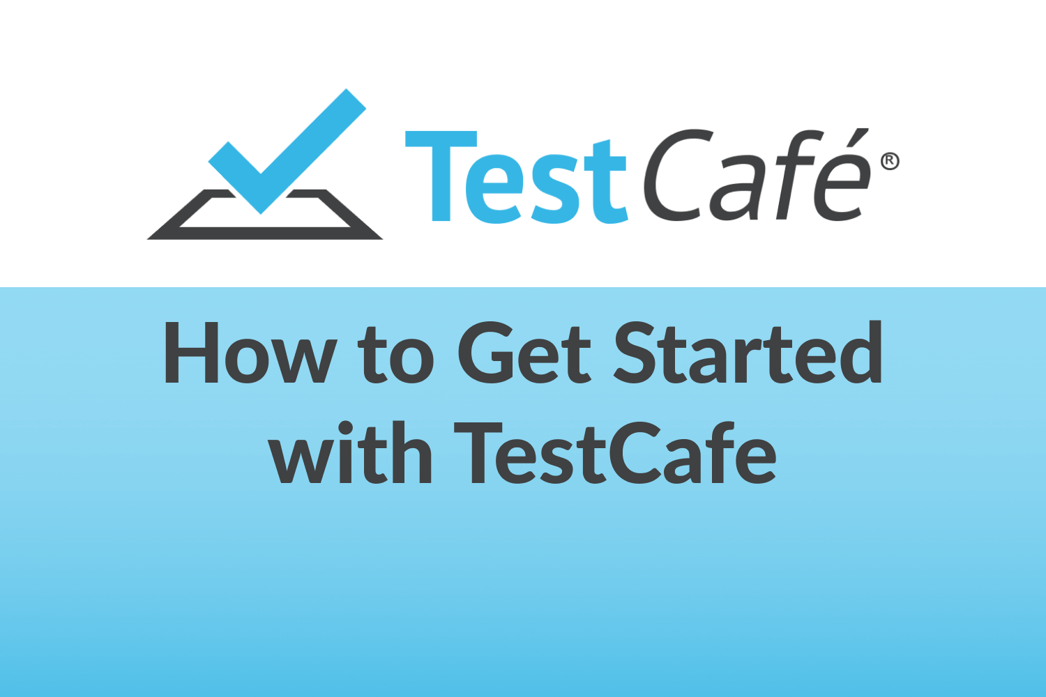 How to Get Started with TestCafe