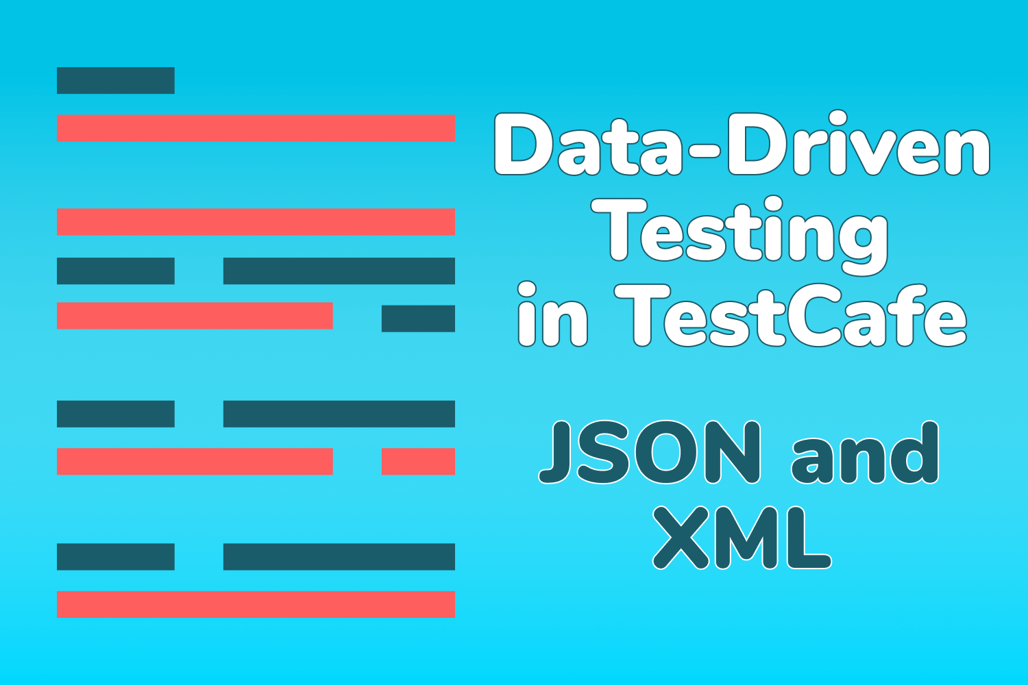 Data-Driven Testing in TestCafe (Part 1) - JSON and XML