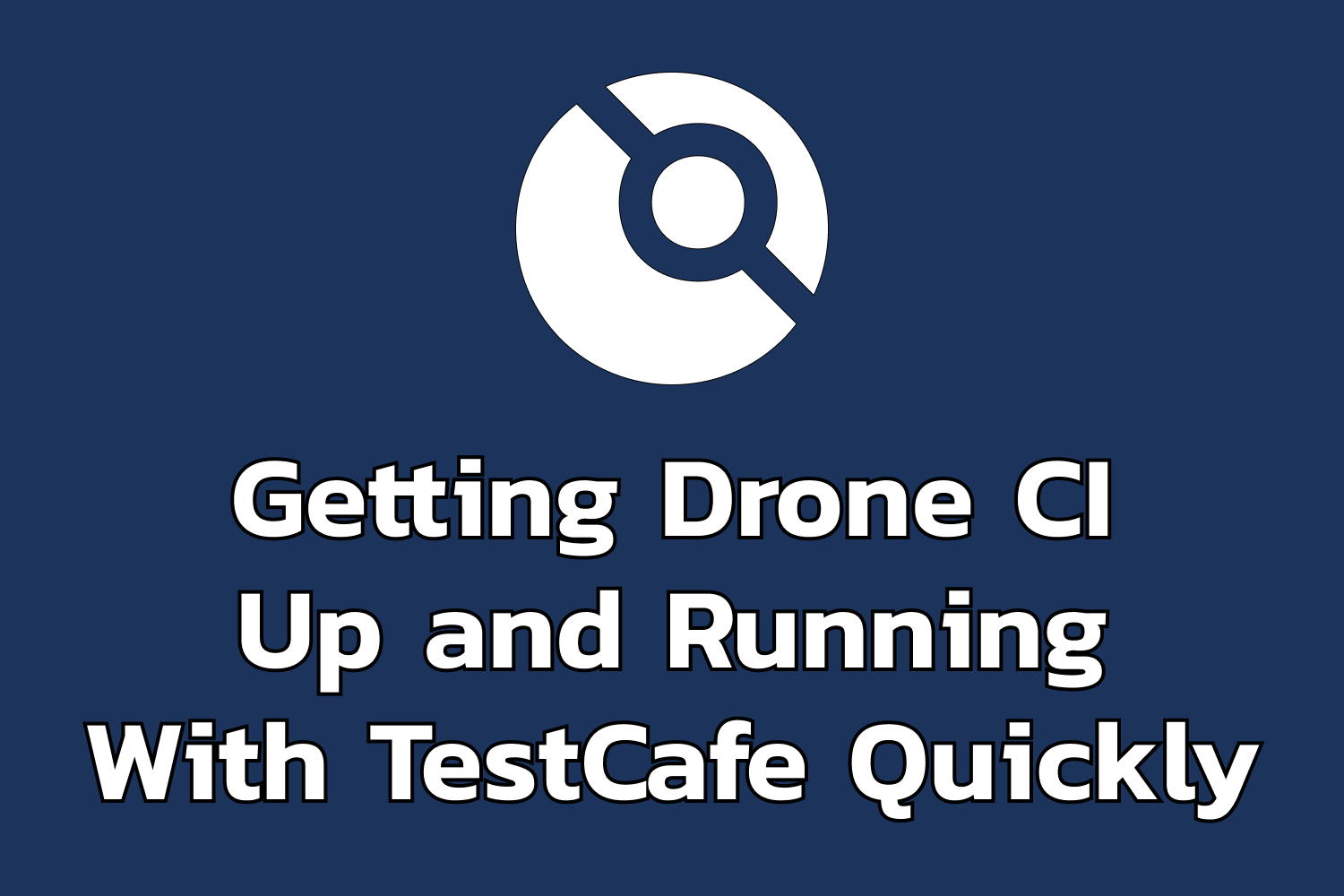 Getting Drone CI Up and Running With TestCafe Quickly