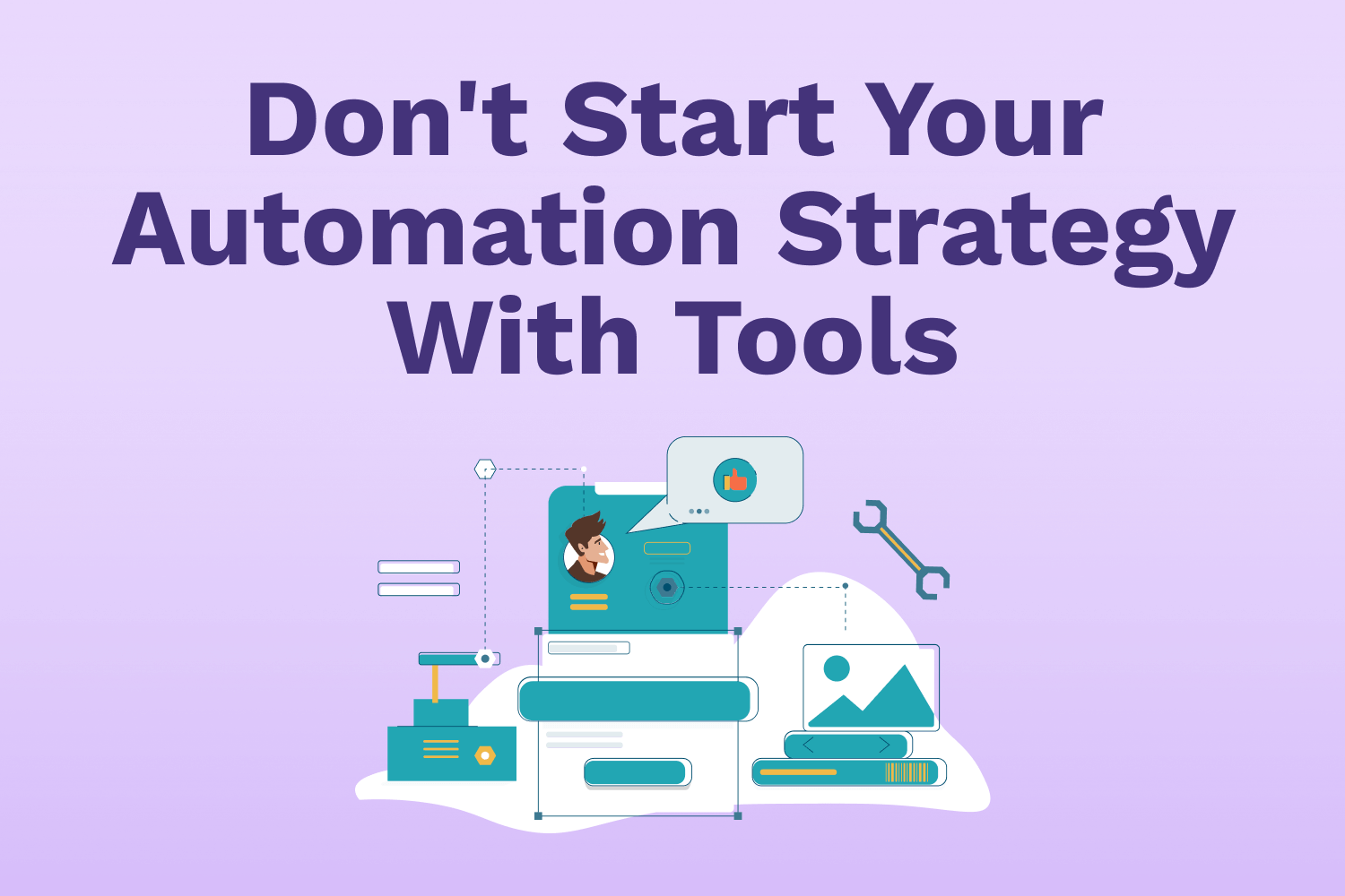 Don't Start Your Automation Strategy With Tools