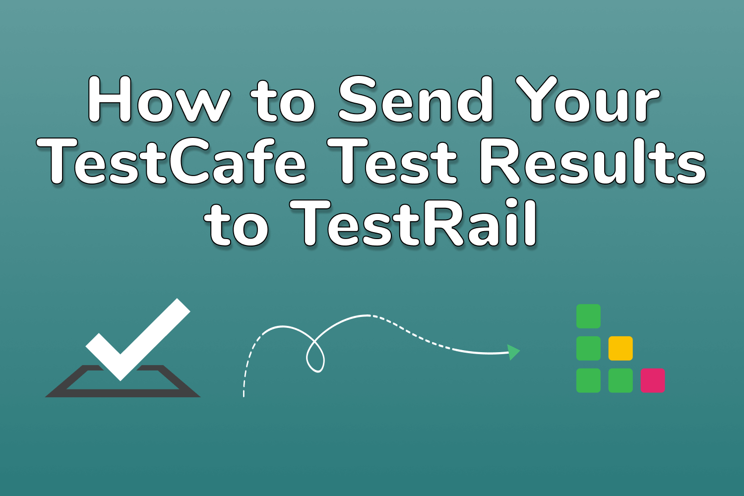 How to Send Your TestCafe Test Results to TestRail