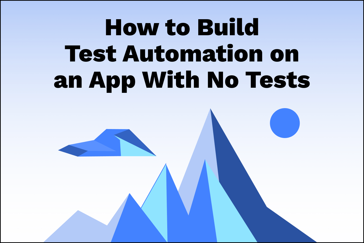 How to Build Test Automation on an App With No Tests