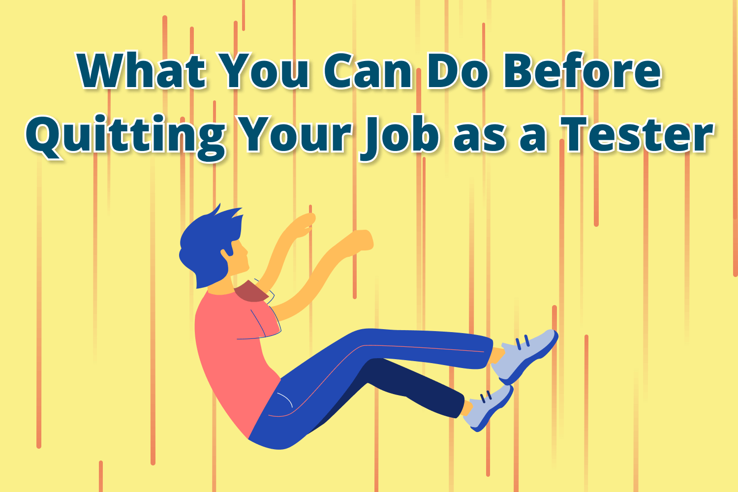 What You Can Do Before Quitting Your Job as a Tester