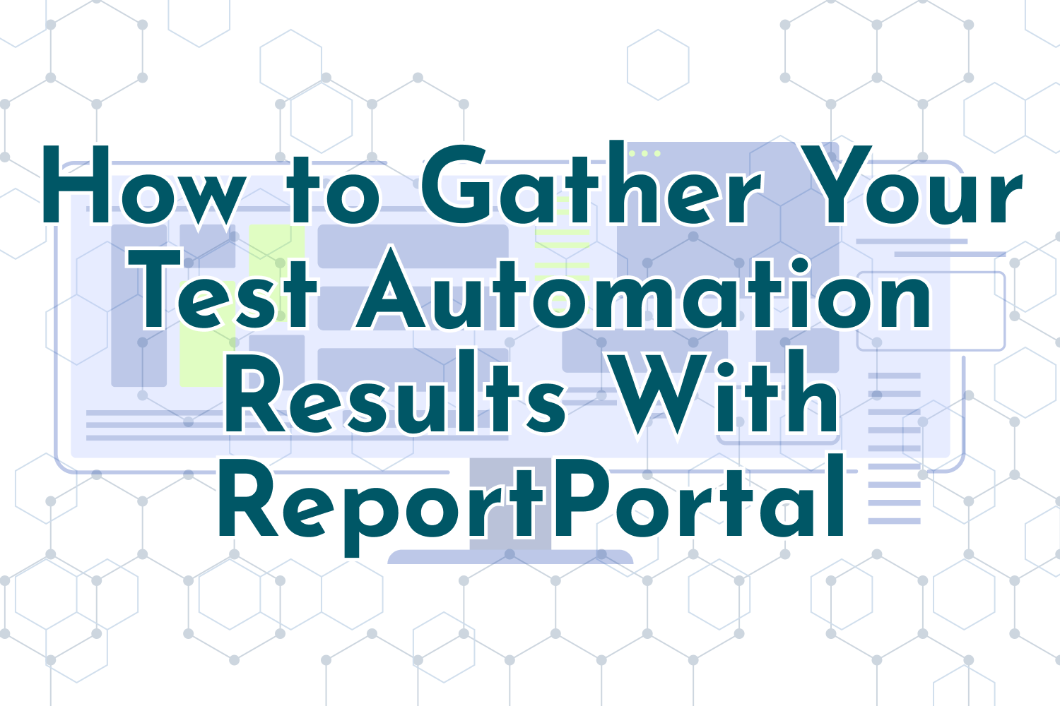 How to Gather Your Test Automation Results With ReportPortal