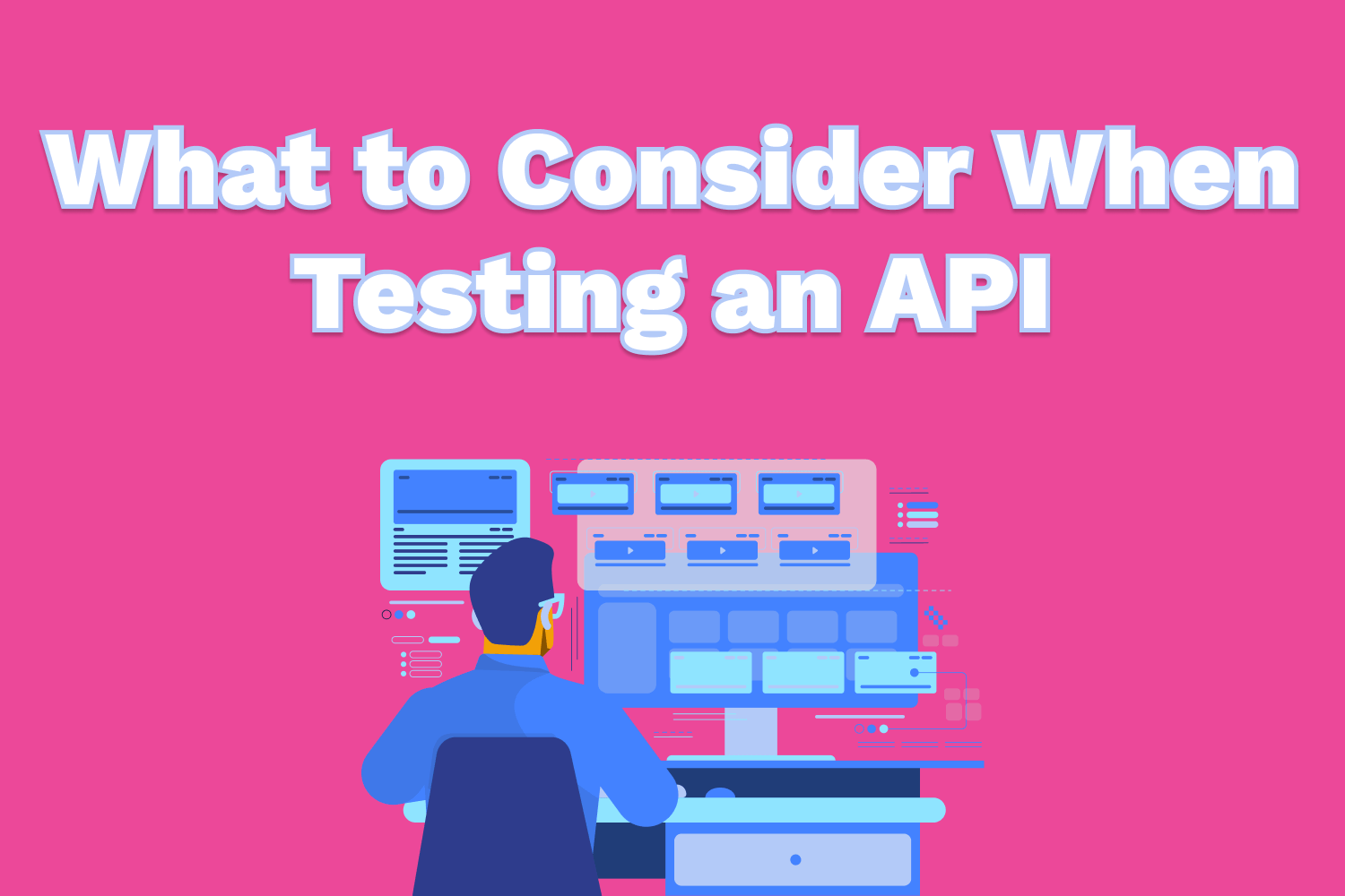 What to Consider When Testing an API