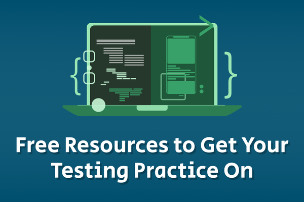 Free Resources to Get Your Testing Practice On