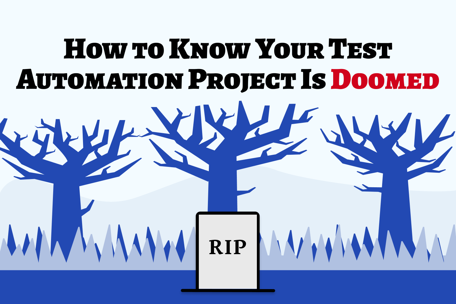 How to Know Your Test Automation Project Is Doomed