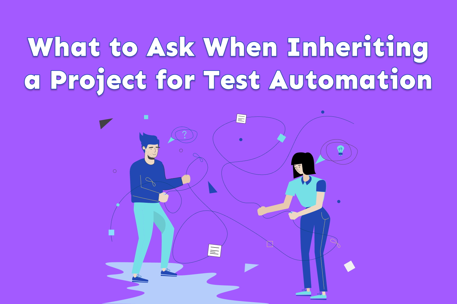 What to Ask When Inheriting a Project for Test Automation